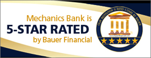 Mechanics Bank is 5 star rated by Bauer Financial